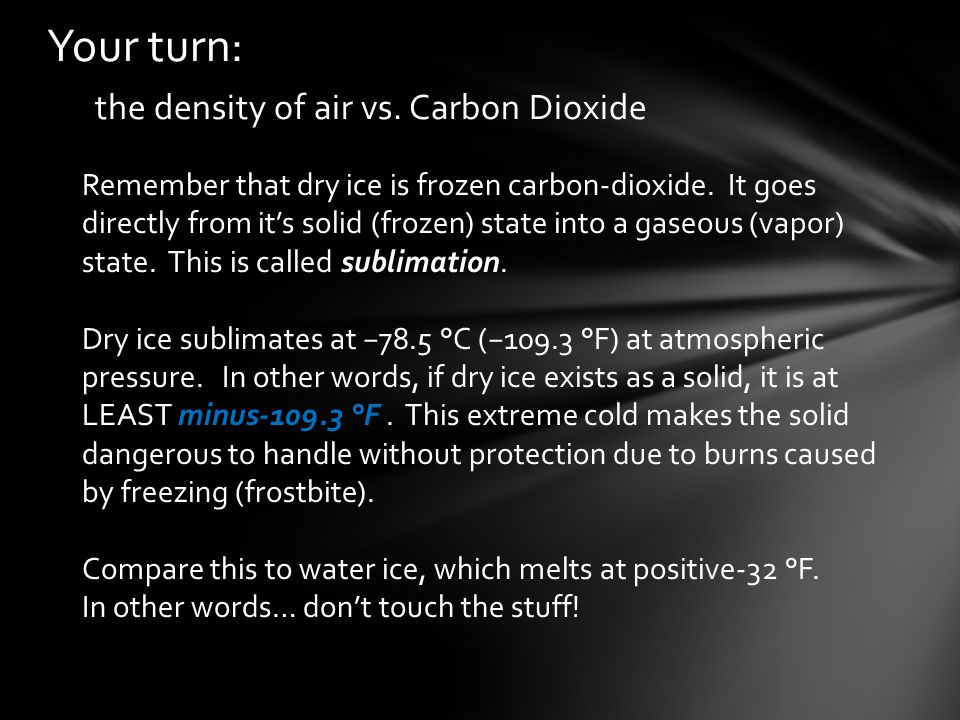 Your turn: the density of air vs. Carbon Dioxide