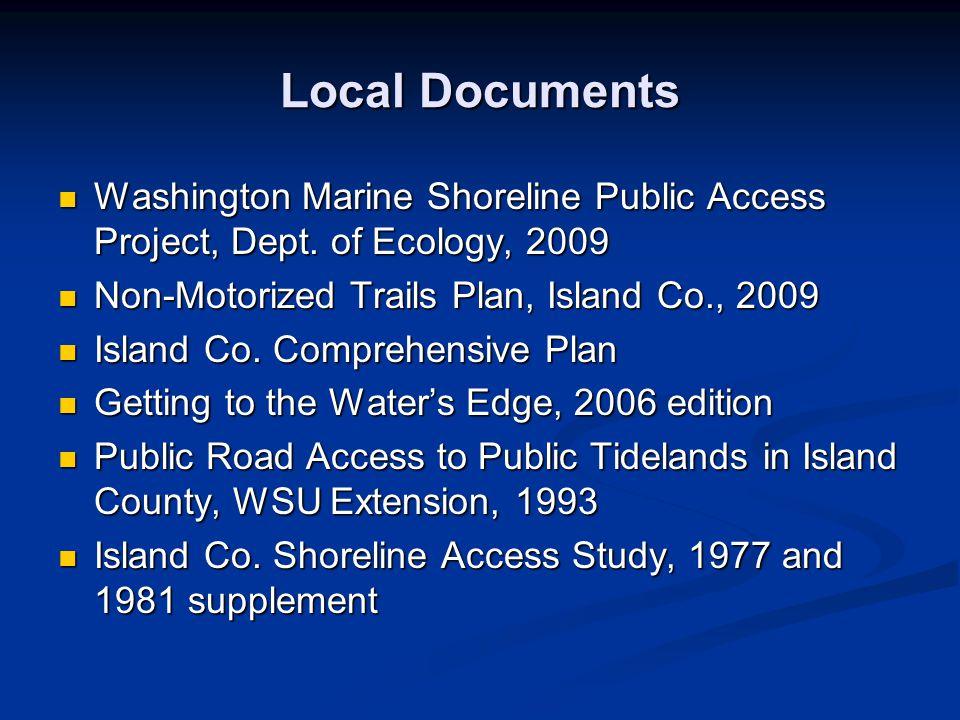 Local Documents Washington Marine Shoreline Public Access Project, Dept. of Ecology, 2009. Non-Motorized Trails Plan, Island Co., 2009.