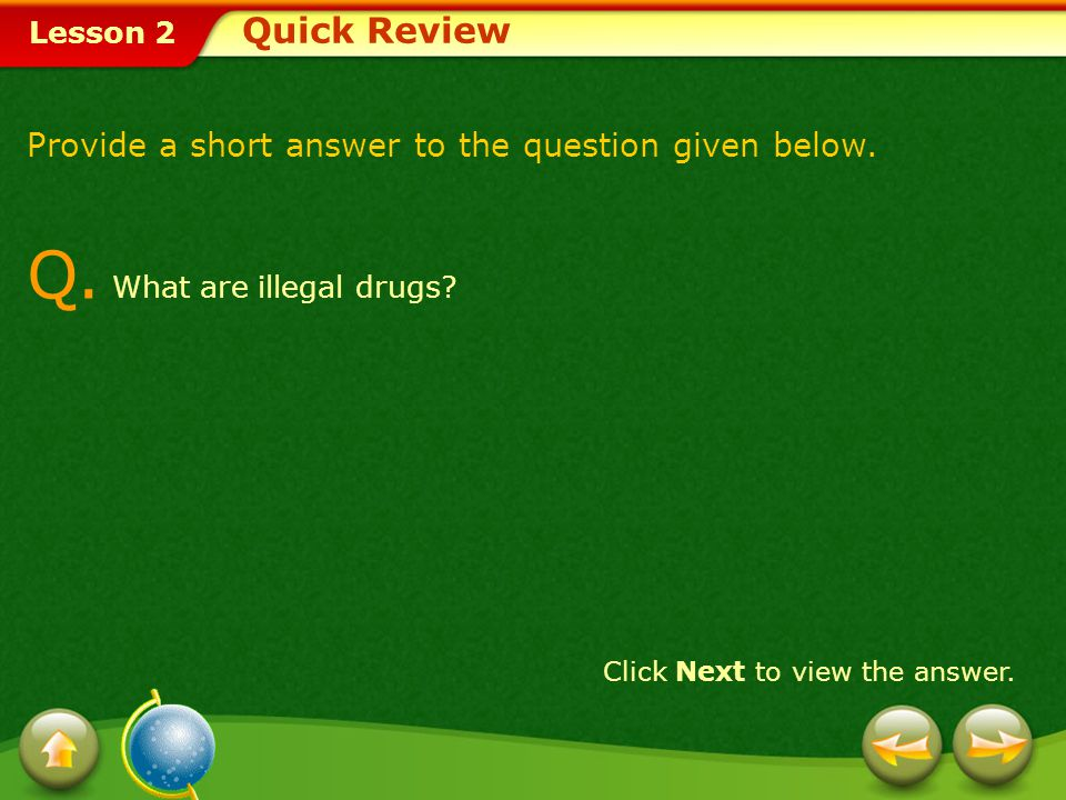 Q. What are illegal drugs