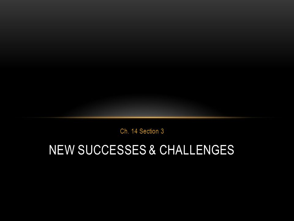 New Successes & Challenges