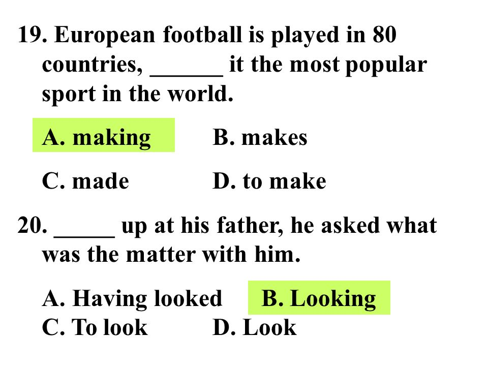 19. European football is played in 80 countries, ______ it the most popular sport in the world.