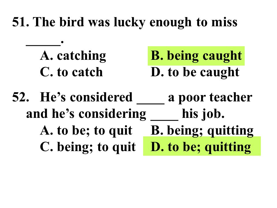 51. The bird was lucky enough to miss _____. A. catching. B