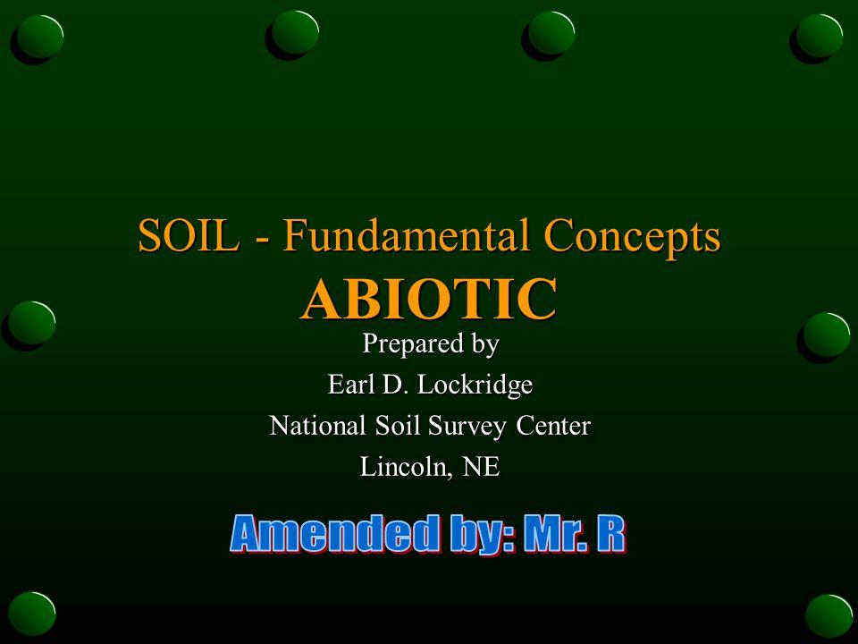 SOIL - Fundamental Concepts ABIOTIC