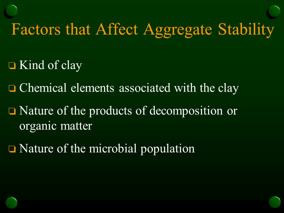Factors that Affect Aggregate Stability