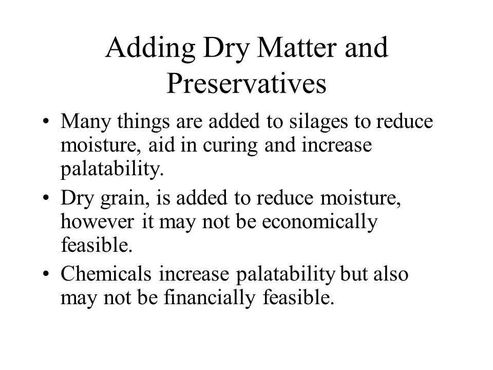 Adding Dry Matter and Preservatives