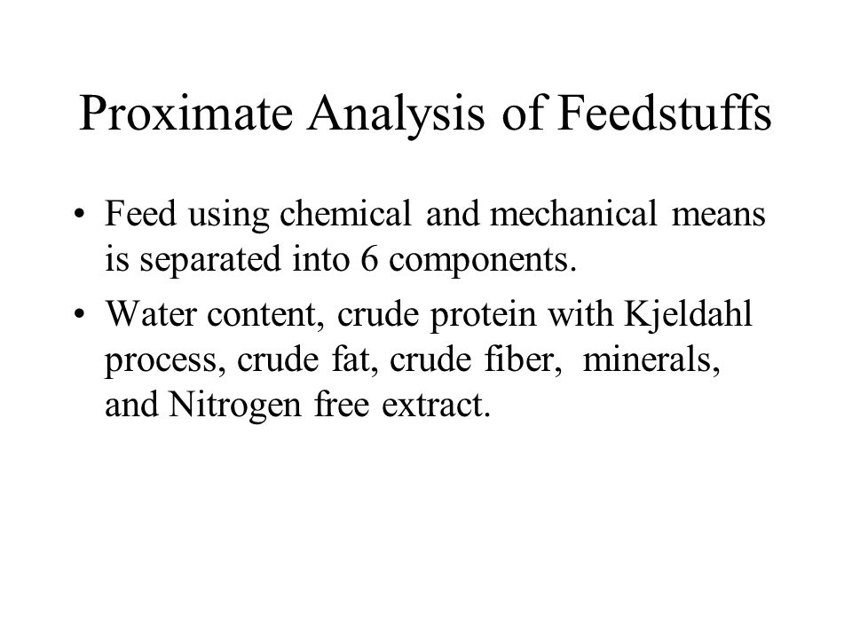 Proximate Analysis of Feedstuffs