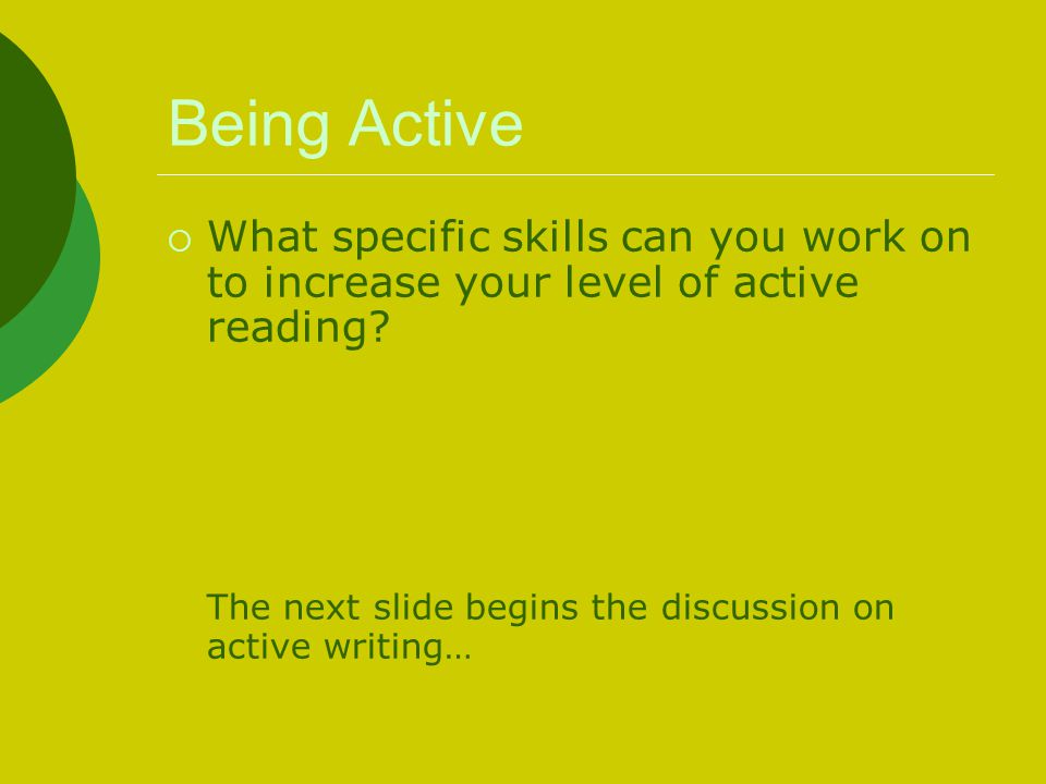 Being Active What specific skills can you work on to increase your level of active reading.