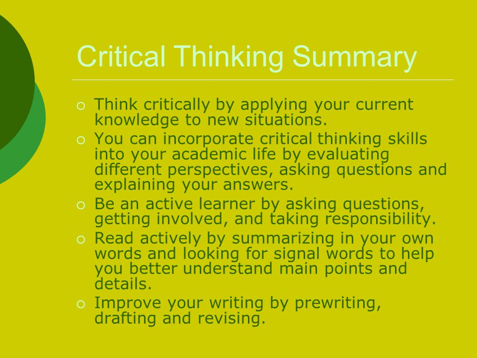 critical thinking article summary Facione, pa, critical thinking: what it is and why it counts  2011 update page 2 their own futures and become contributing members of society, rather than burdens on.