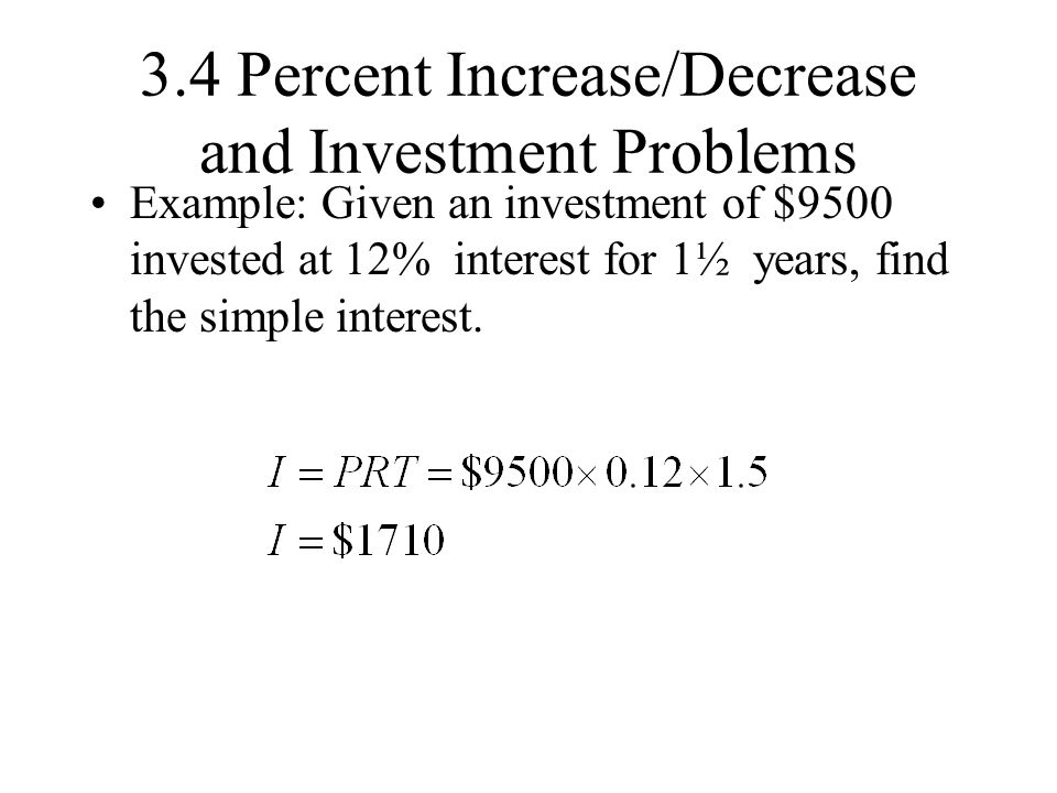 3.4 Percent Increase/Decrease and Investment Problems
