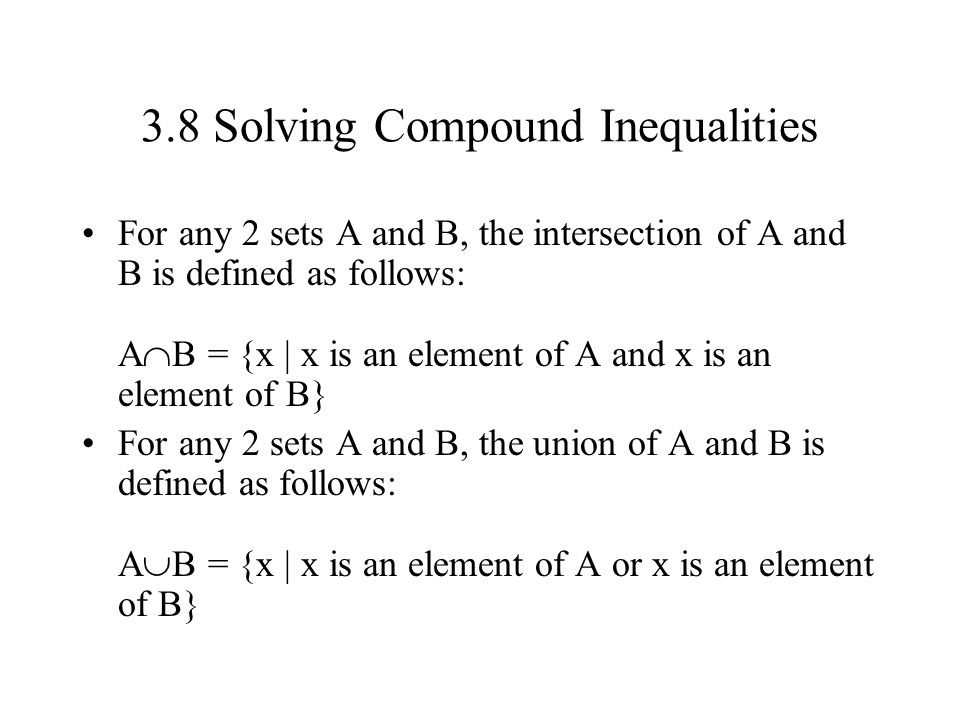 3.8 Solving Compound Inequalities