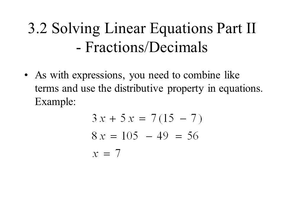 3.2 Solving Linear Equations Part II - Fractions/Decimals