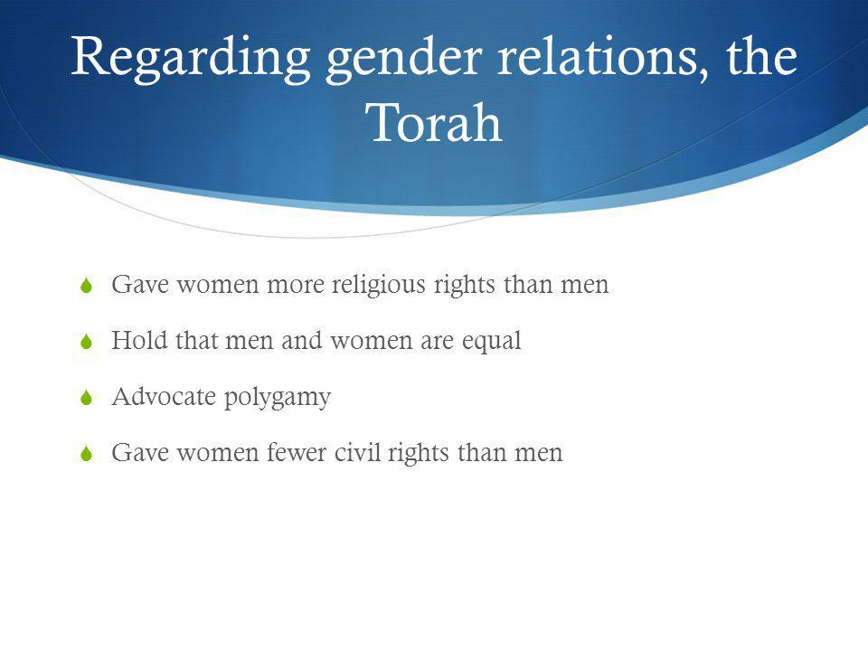 Regarding gender relations, the Torah