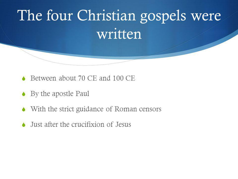 The four Christian gospels were written