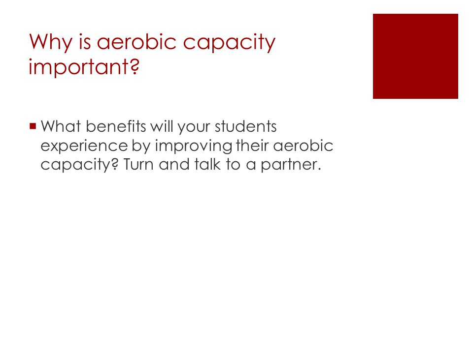Why is aerobic capacity important