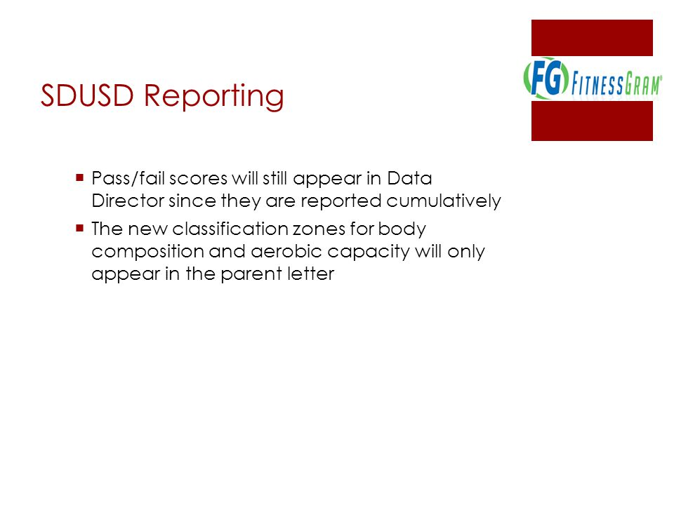 SDUSD Reporting Pass/fail scores will still appear in Data Director since they are reported cumulatively.
