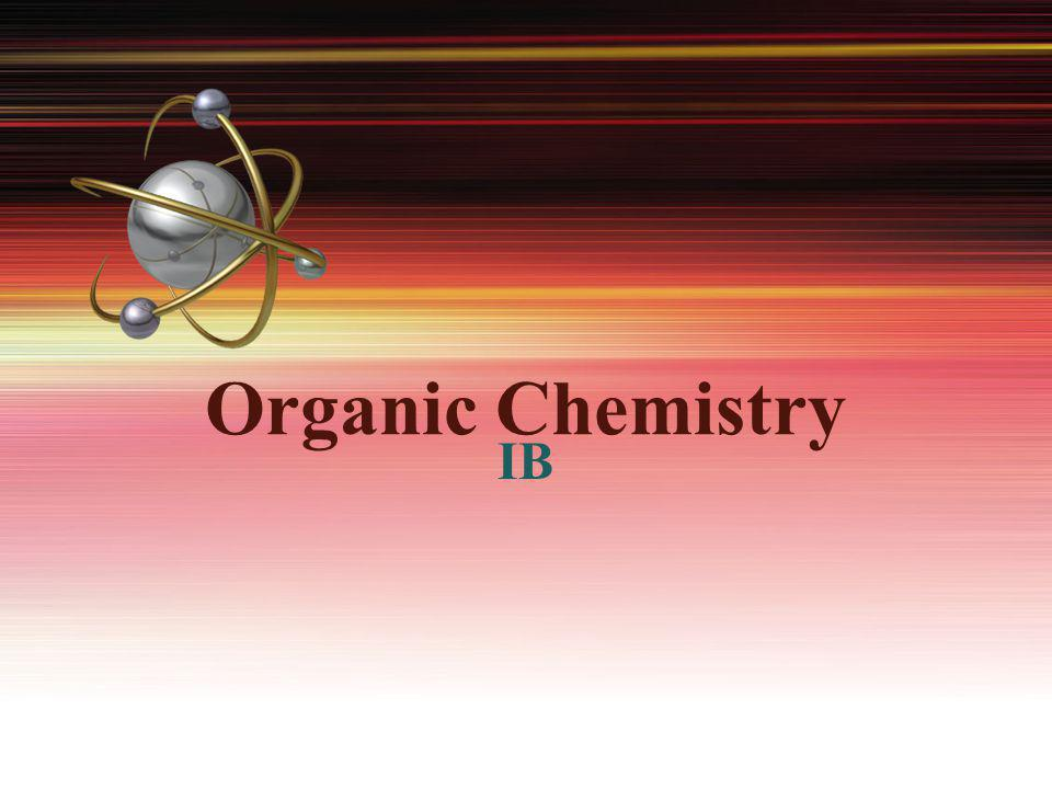 Organic Chemistry IB