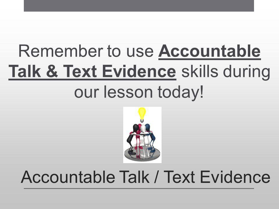 Accountable Talk / Text Evidence