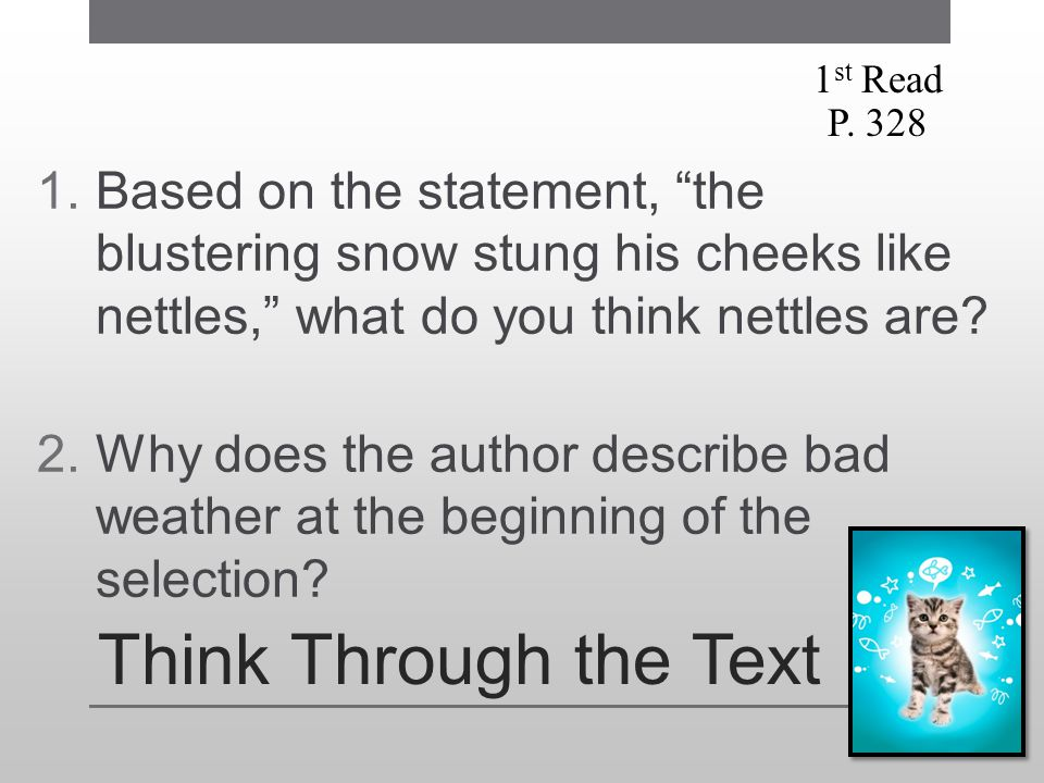 1st Read P Based on the statement, the blustering snow stung his cheeks like nettles, what do you think nettles are