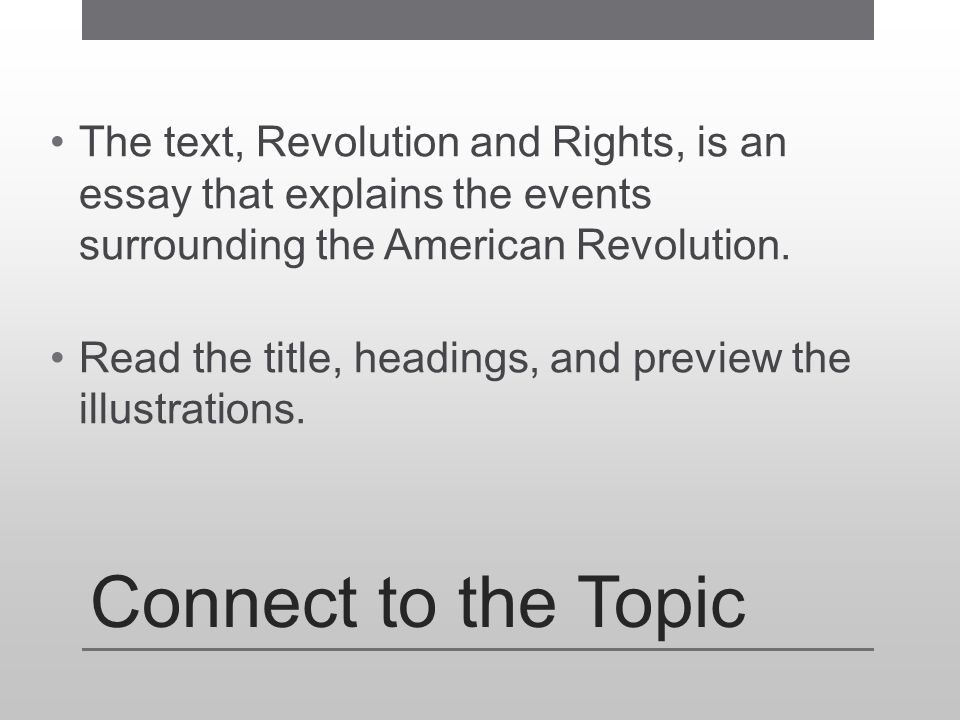 The text, Revolution and Rights, is an essay that explains the events surrounding the American Revolution.