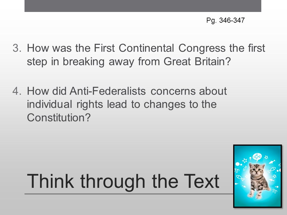 Pg. 346-347 How was the First Continental Congress the first step in breaking away from Great Britain