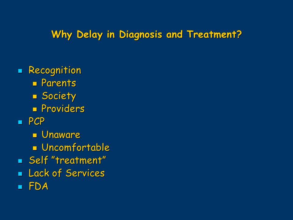 Why Delay in Diagnosis and Treatment