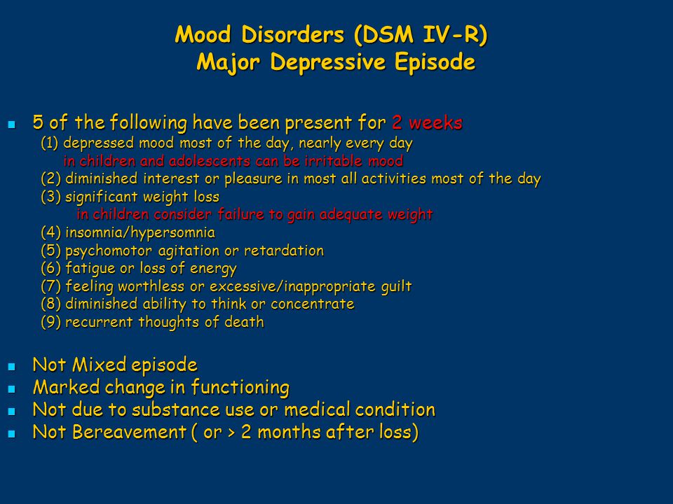 Mood Disorders (DSM IV-R) Major Depressive Episode