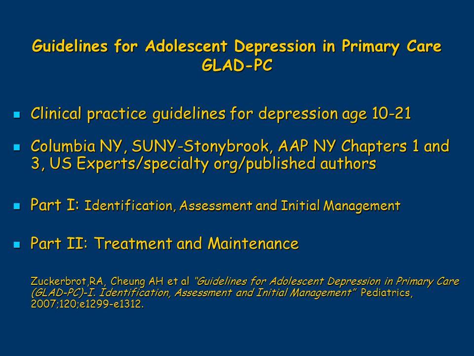 Guidelines for Adolescent Depression in Primary Care GLAD-PC