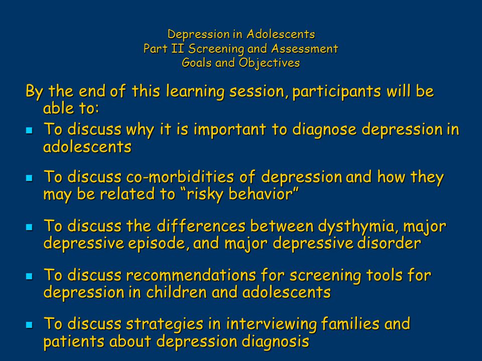 diagnosis of depression in adolescents Screening should be implemented with adequate systems in place to ensure accurate diagnosis,  in children and adolescents:  depression-in-children-and.