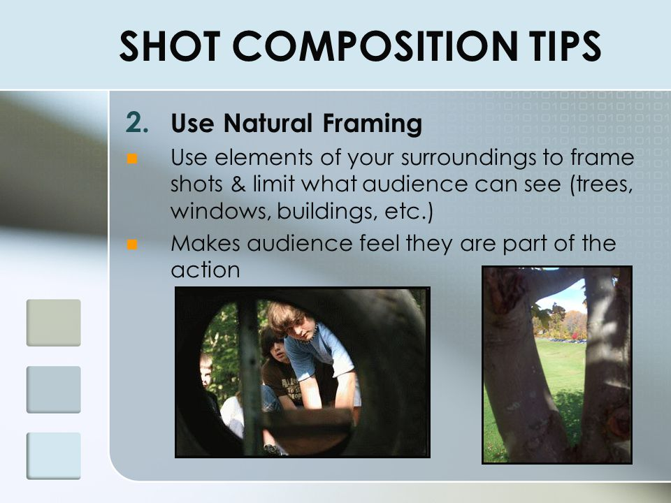 SHOT COMPOSITION TIPS Use Natural Framing