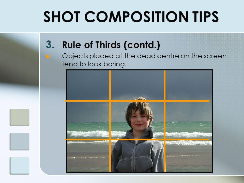 SHOT COMPOSITION TIPS Rule of Thirds (contd.)