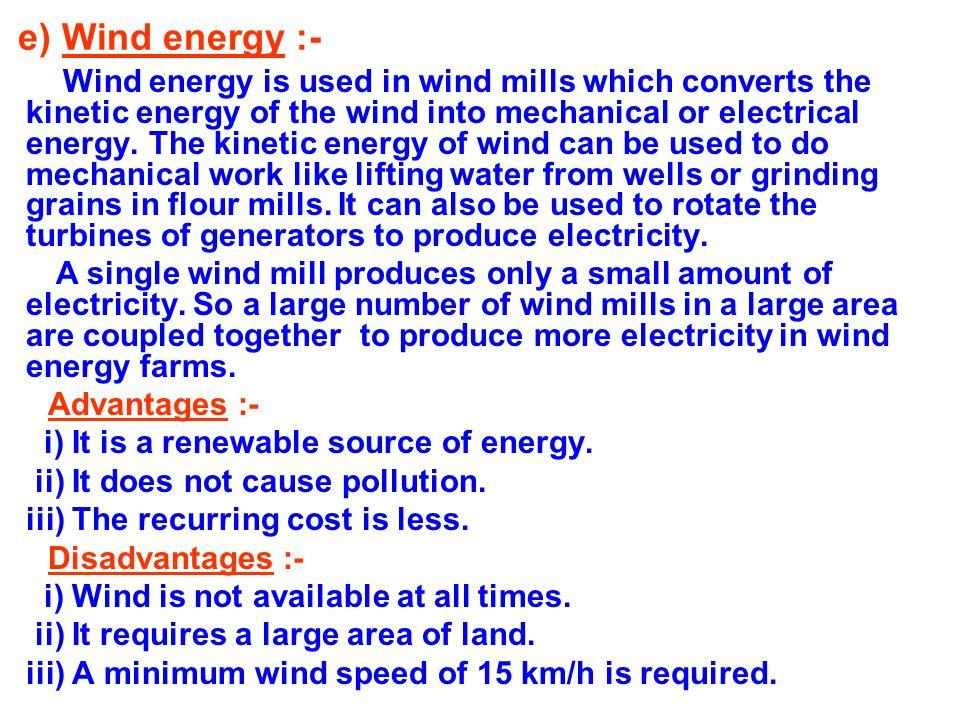 e) Wind energy :- i) It is a renewable source of energy.