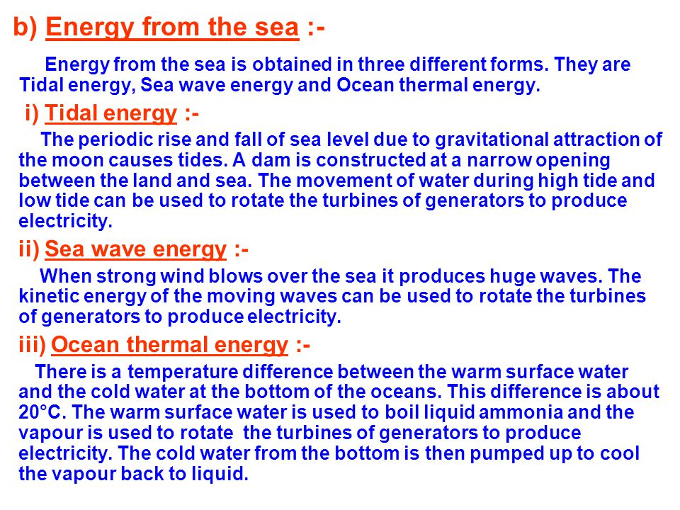 b) Energy from the sea :-