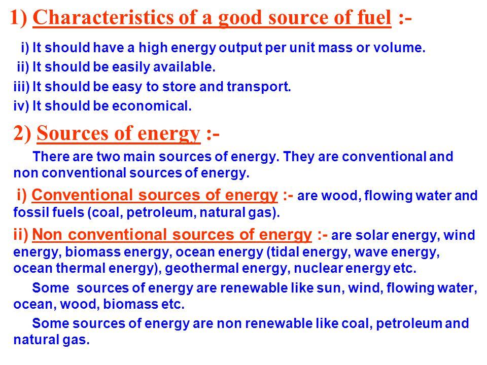 1) Characteristics of a good source of fuel :-