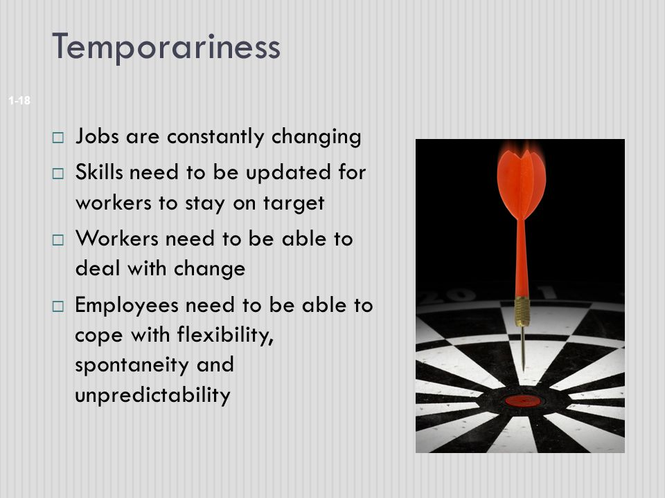 Temporariness Jobs are constantly changing