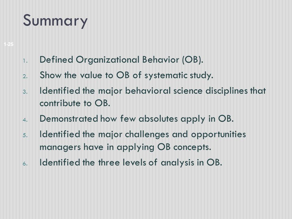 Summary Defined Organizational Behavior (OB).