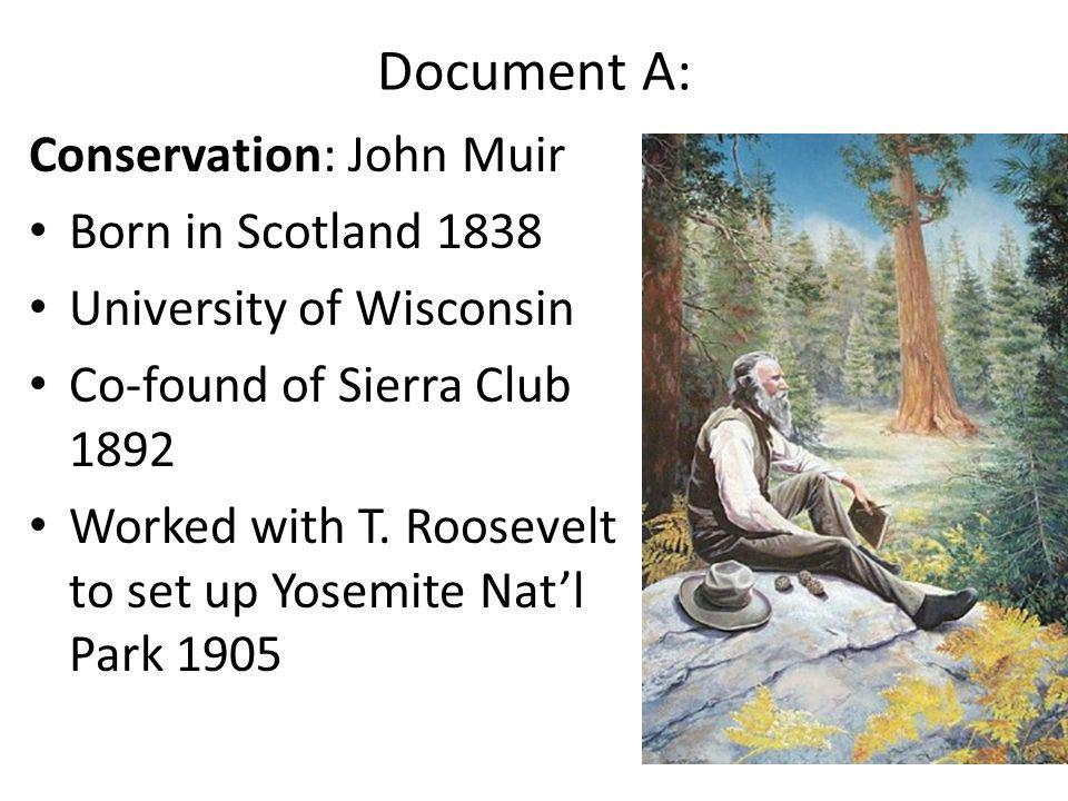Document A: Conservation: John Muir Born in Scotland 1838