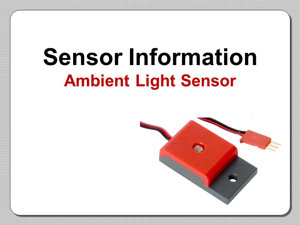 Sensor Information Ambient Light Sensor