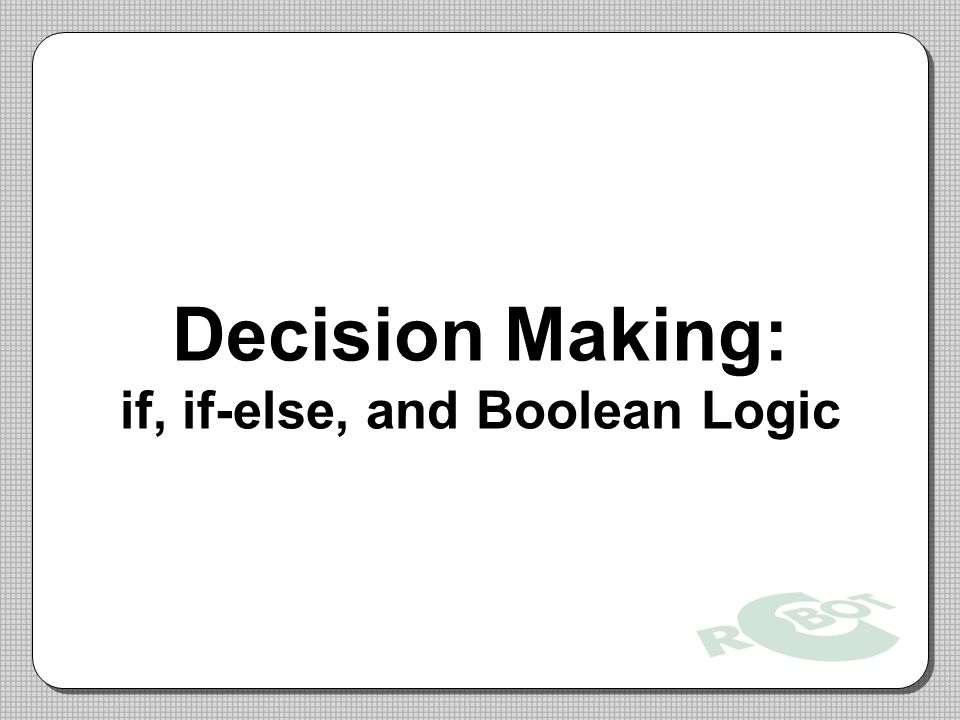 Decision Making: if, if-else, and Boolean Logic