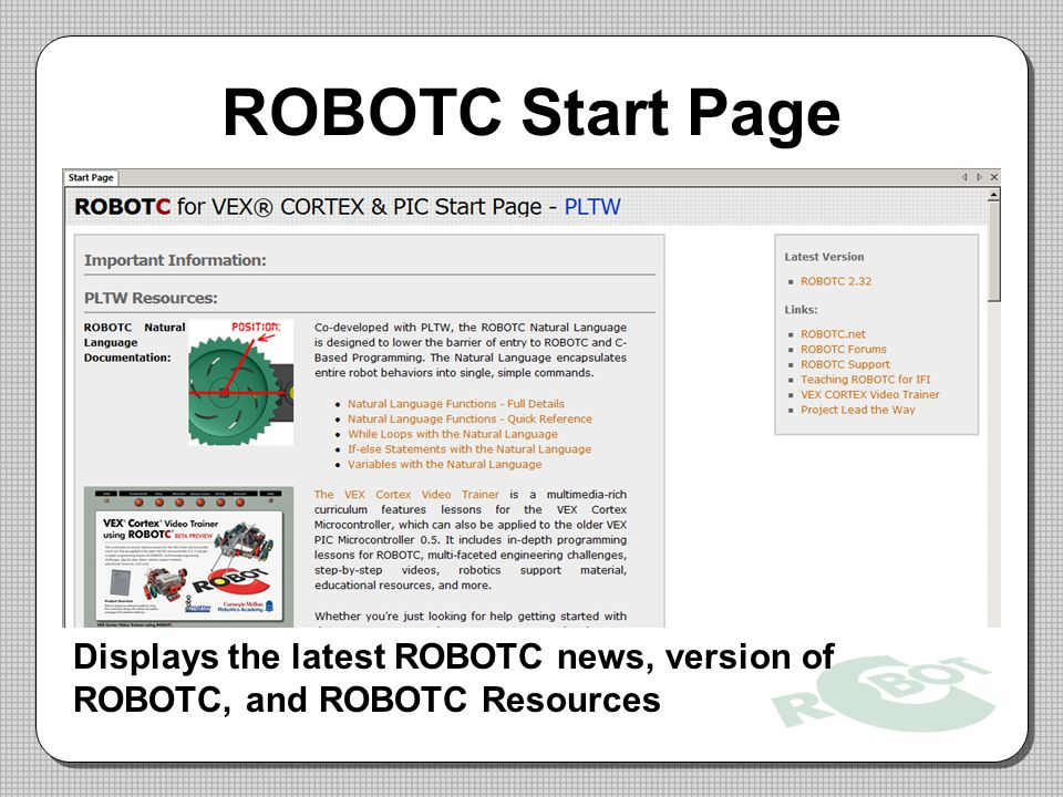 ROBOTC Start Page Trainer Note: PLTW build of ROBOTC now has a special page dedicated to PLTW schools!