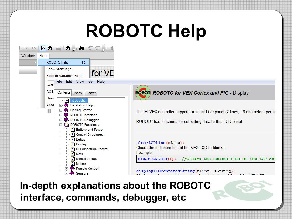 ROBOTC Help In-depth explanations about the ROBOTC interface, commands, debugger, etc