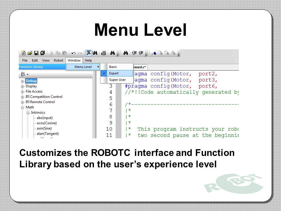 Menu Level Customizes the ROBOTC interface and Function Library based on the user's experience level.