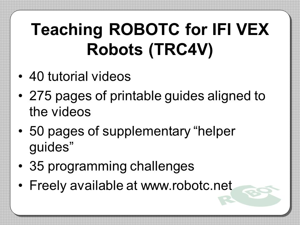Teaching ROBOTC for IFI VEX Robots (TRC4V)