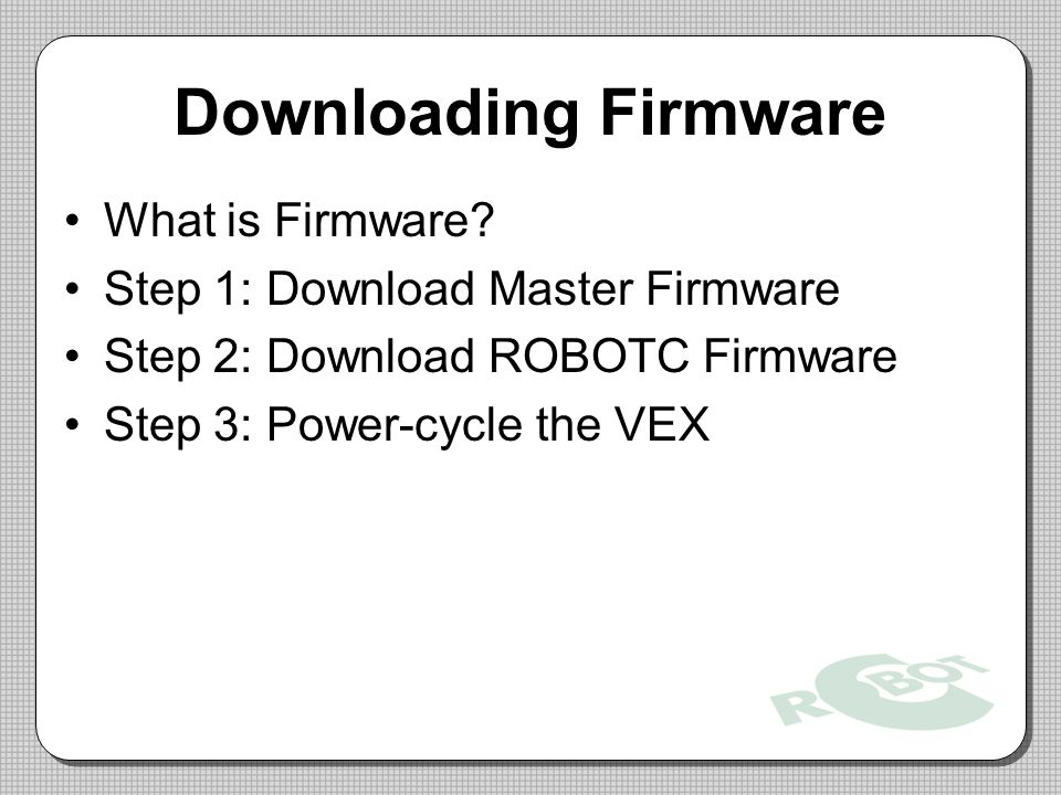 Downloading Firmware What is Firmware