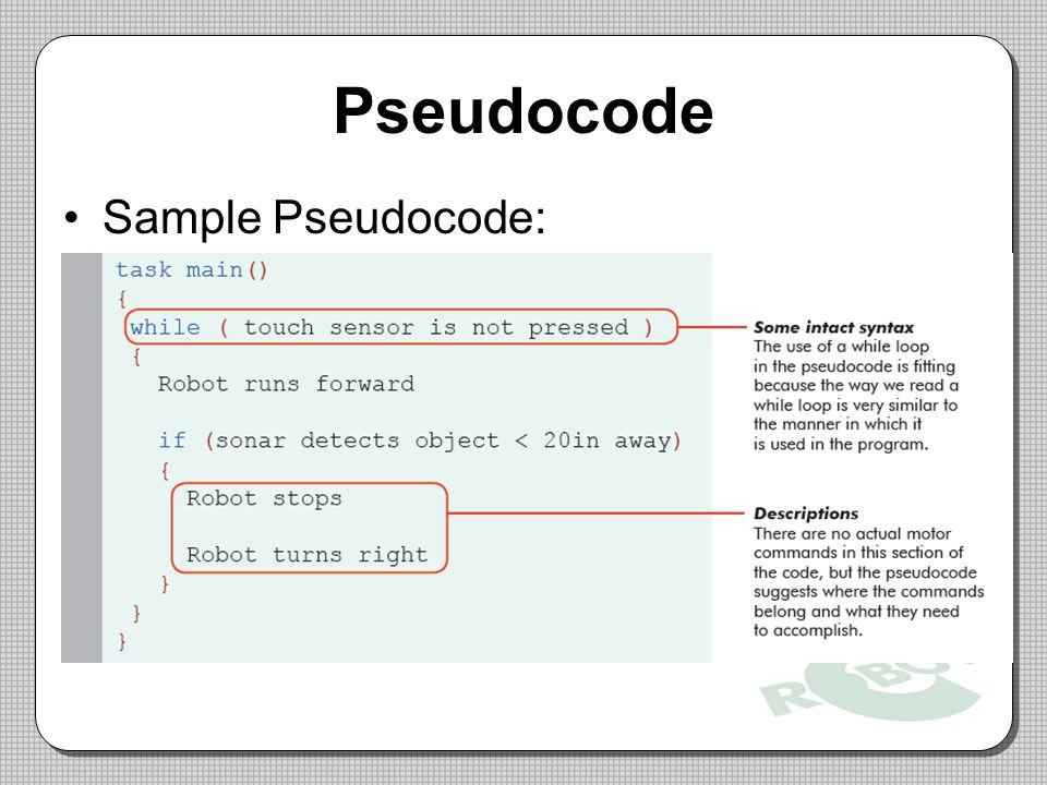 Pseudocode Sample Pseudocode: