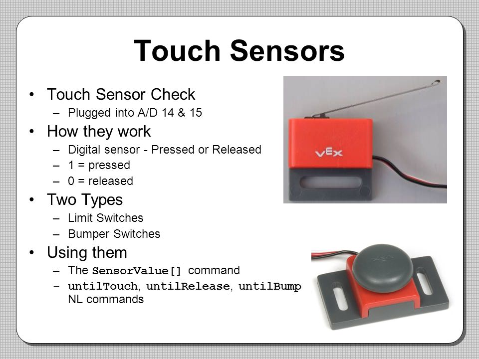 Touch Sensors Touch Sensor Check How they work Two Types Using them