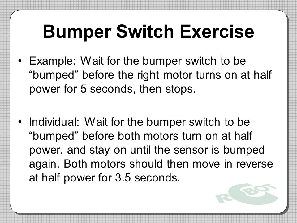 Bumper Switch Exercise