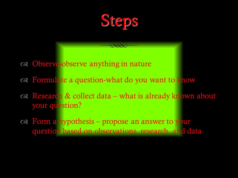 Steps Observe-observe anything in nature