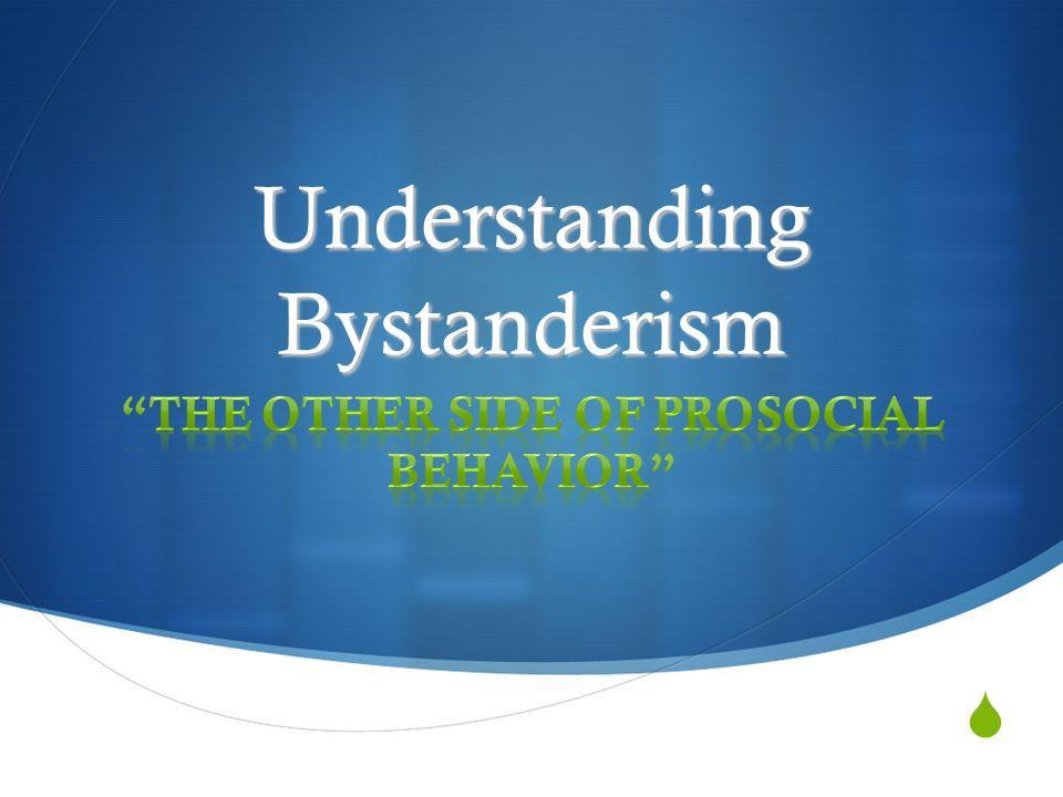 Understanding Bystanderism