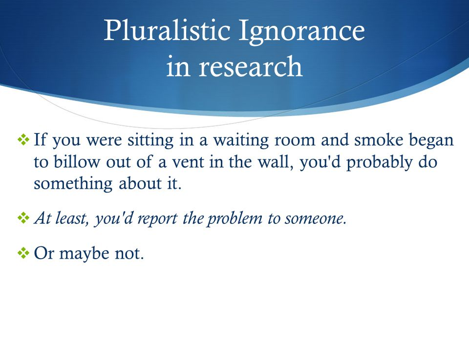 Pluralistic Ignorance in research