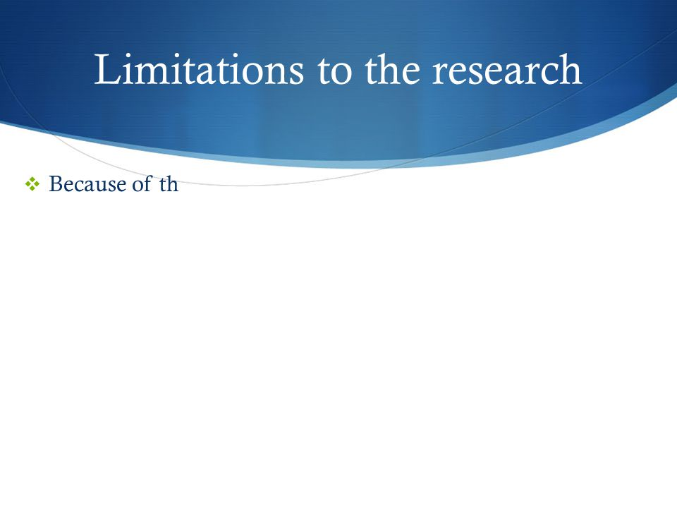 Limitations to the research